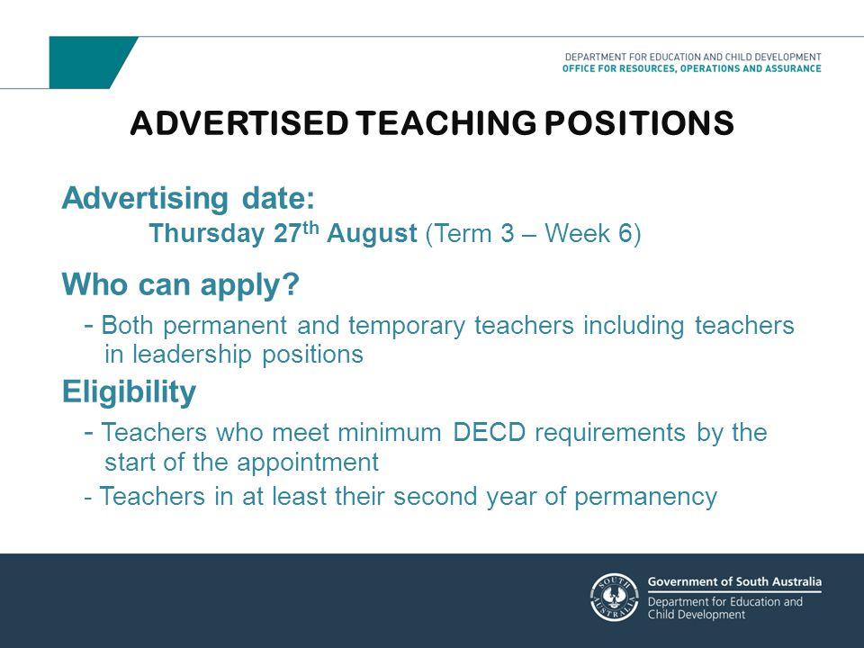 Applications on-line by DECDjobs via www.decd.sa.gov.au www.decd.sa.gov.au/hr/pages/jobscareers/schooljobssearch/ ADVERTISED TEACHING POSITIONS