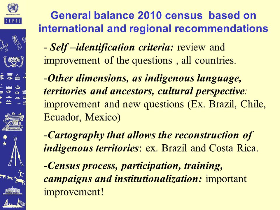 General balance 2010 census based on international and regional recommendations - Self –identification criteria: review and improvement of the questio