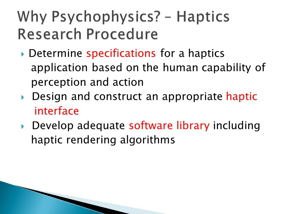  Determine specifications for a haptics application based on the human capability of perception and action  Design and construct an appropriate haptic interface  Develop adequate software library including haptic rendering algorithms