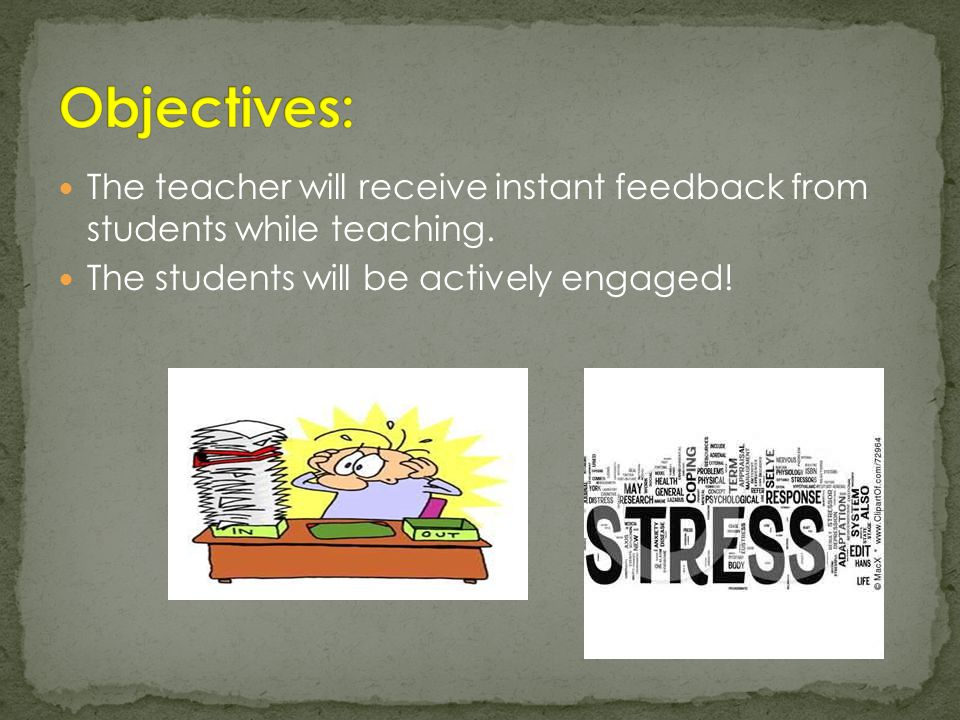 The teacher will receive instant feedback from students while teaching.