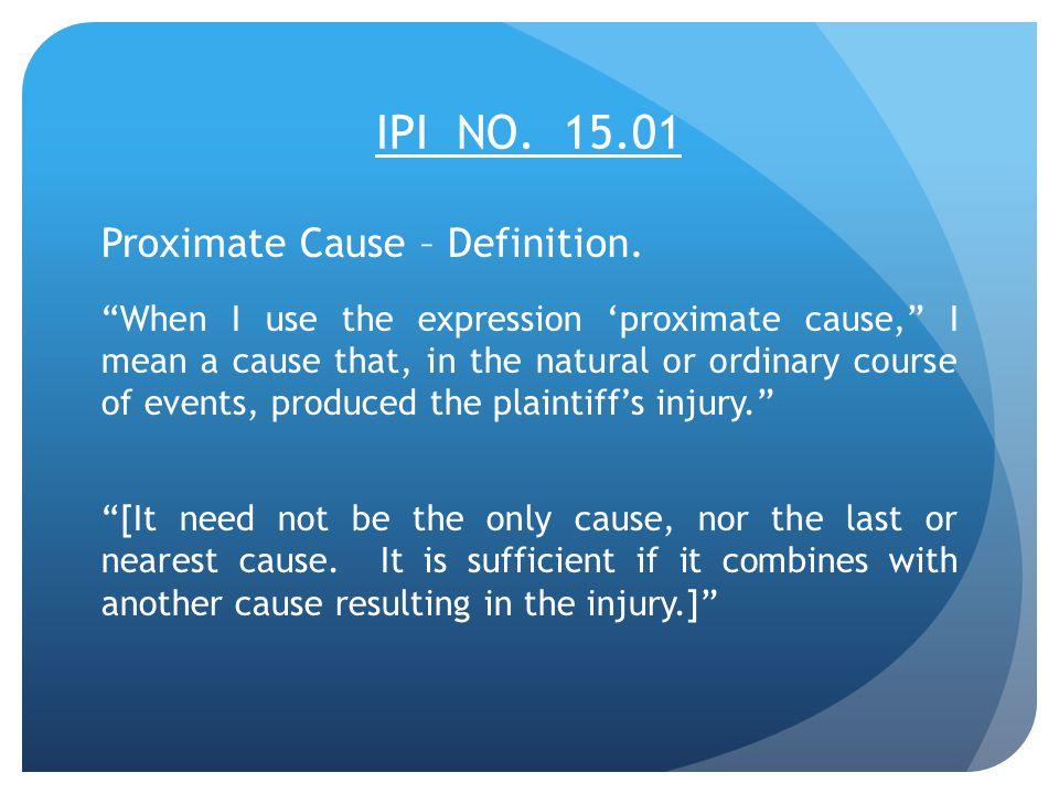 IPI NO. 15.01 Proximate Cause – Definition.