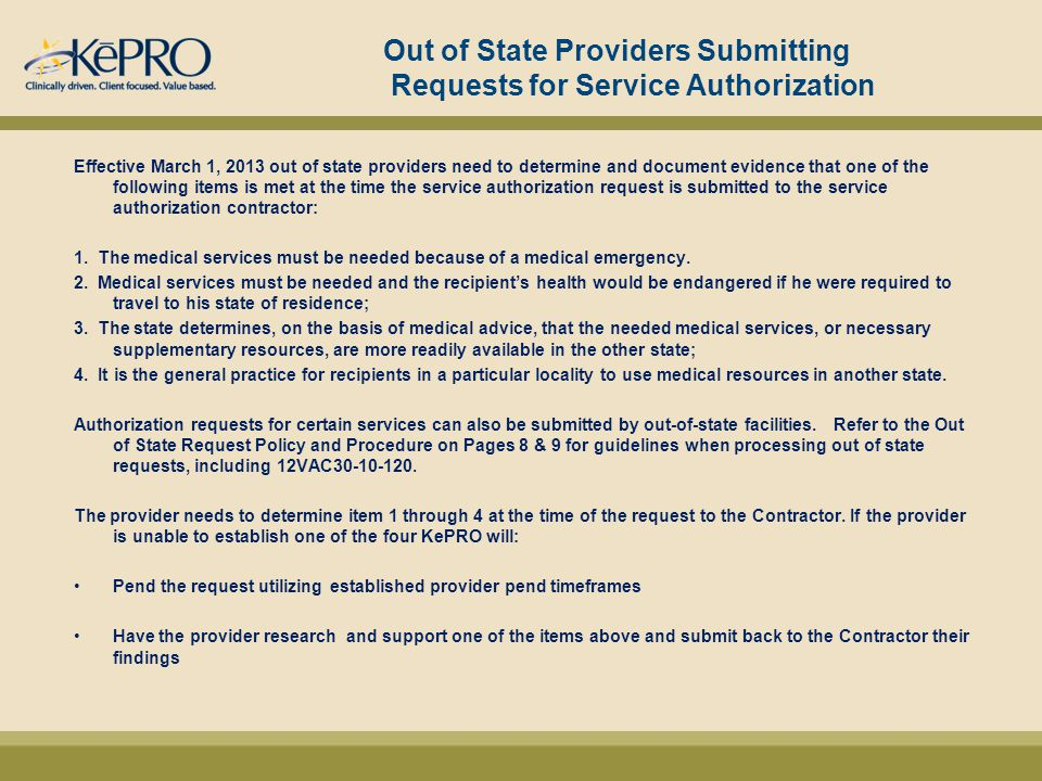 Out of State Providers Submitting Requests for Service Authorization Effective March 1, 2013 out of state providers need to determine and document evi