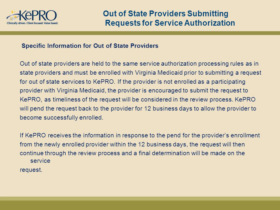 Out of State Providers Submitting Requests for Service Authorization Specific Information for Out of State Providers Out of state providers are held t