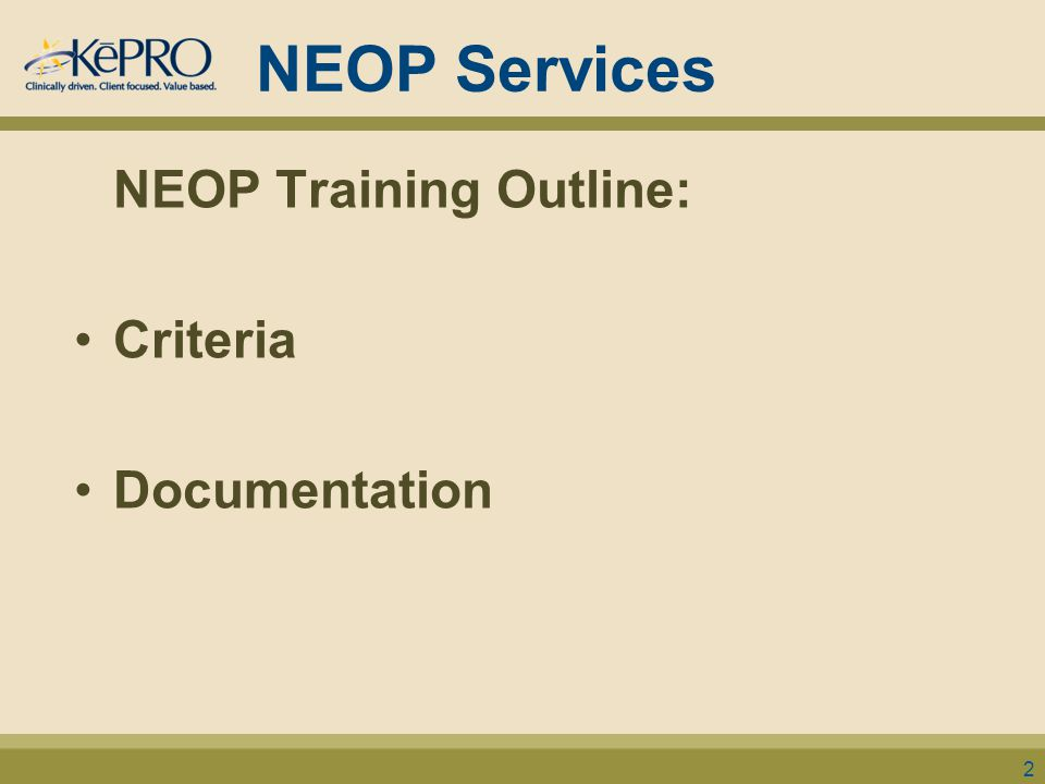 NEOP Services NEOP Training Outline: Criteria Documentation 2