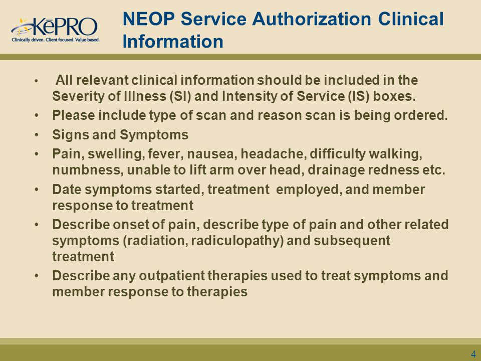 NEOP Service Authorization Clinical Information All relevant clinical information should be included in the Severity of Illness (SI) and Intensity of