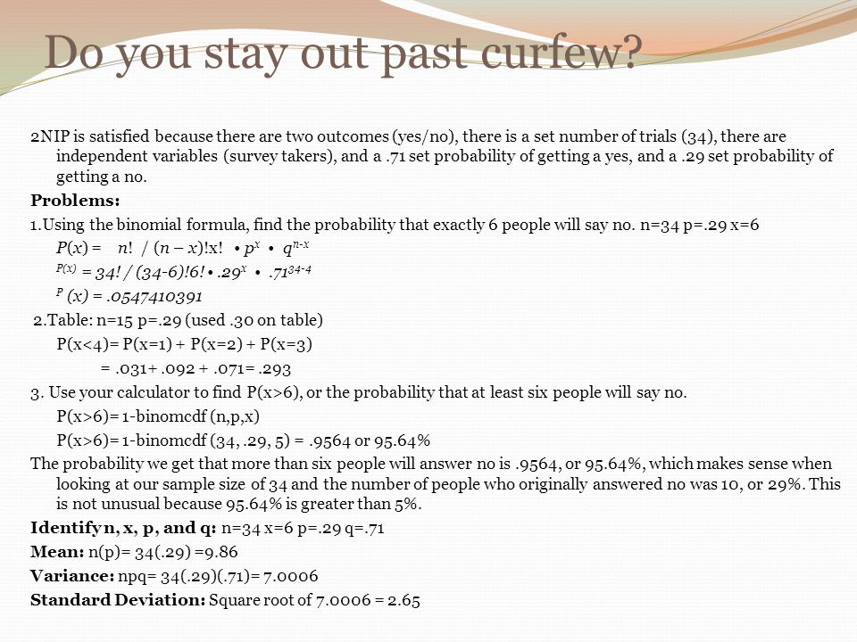 Do you stay out past curfew.