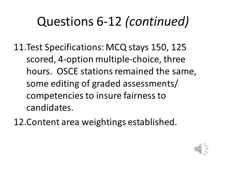 Questions 6-12 6.15 Tasks on the IJC Standards not on OSCE/MCQ. 2 Tasks on OSCE/MCQ not on IJC 7.IJC deemed comprehensive – no tasks left off 8.All ta