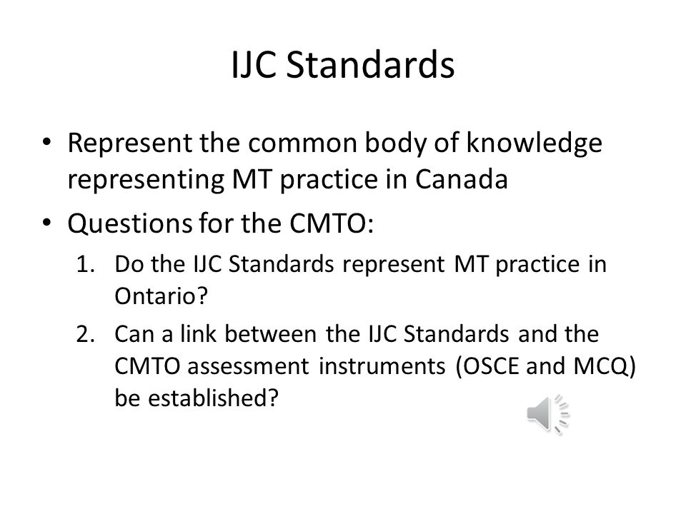 Inter-jurisdictional Competency Standards (IJC Standards) Created in response to federal direction that the RMT credential be more transportable Devel