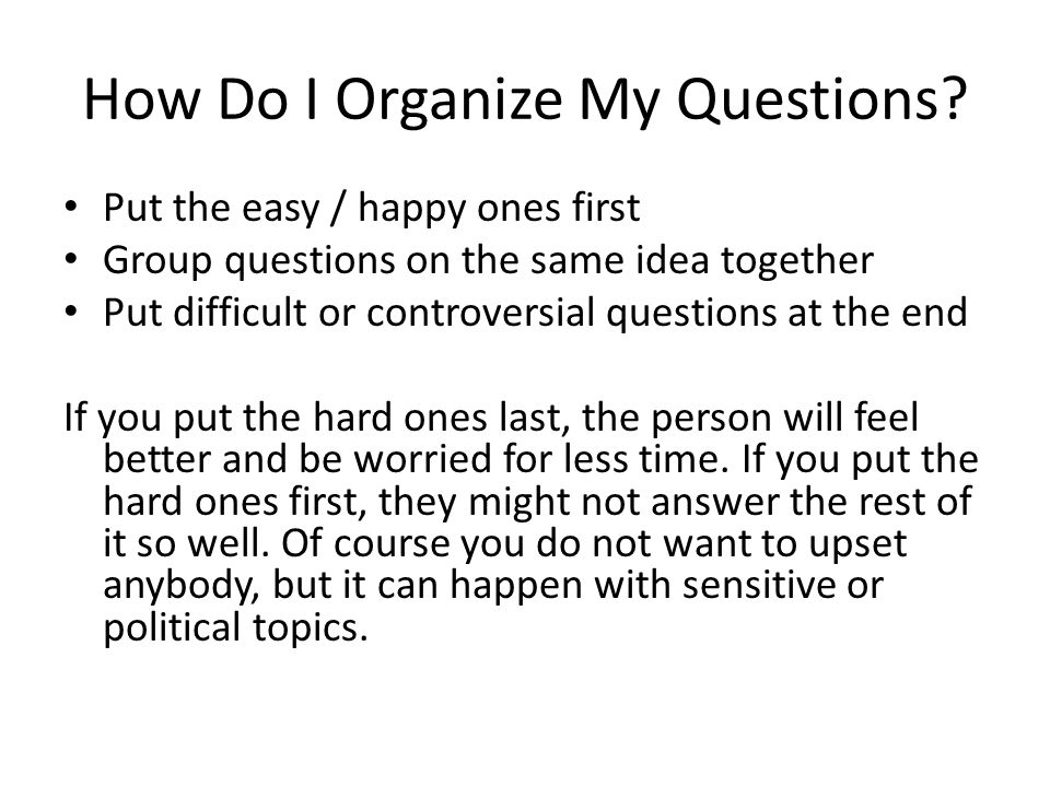 How Do I Organize My Questions.