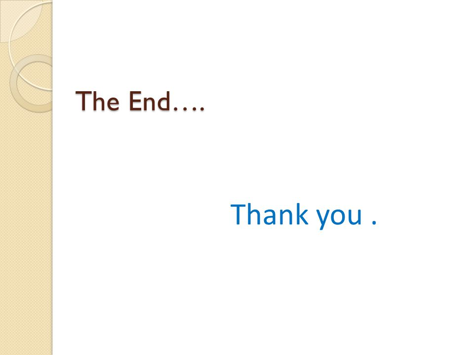 The End…. Thank you.
