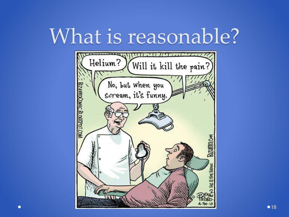 What is reasonable? 18