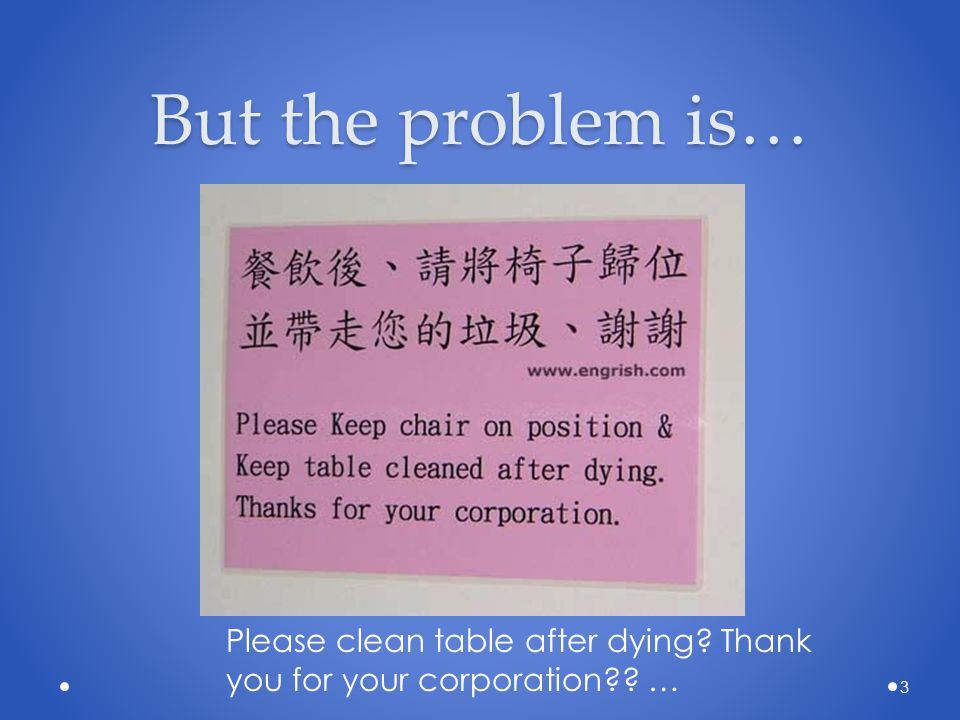 But the problem is… 3 Please clean table after dying? Thank you for your corporation?? …