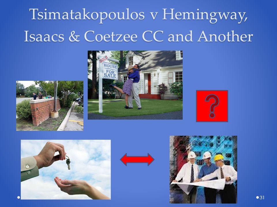 Tsimatakopoulos v Hemingway, Isaacs & Coetzee CC and Another 31