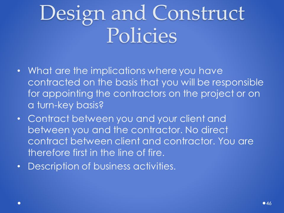 Design and Construct Policies What are the implications where you have contracted on the basis that you will be responsible for appointing the contrac