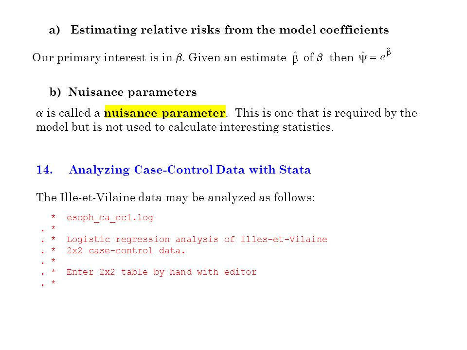 a) Estimating relative risks from the model coefficients Our primary interest is in .