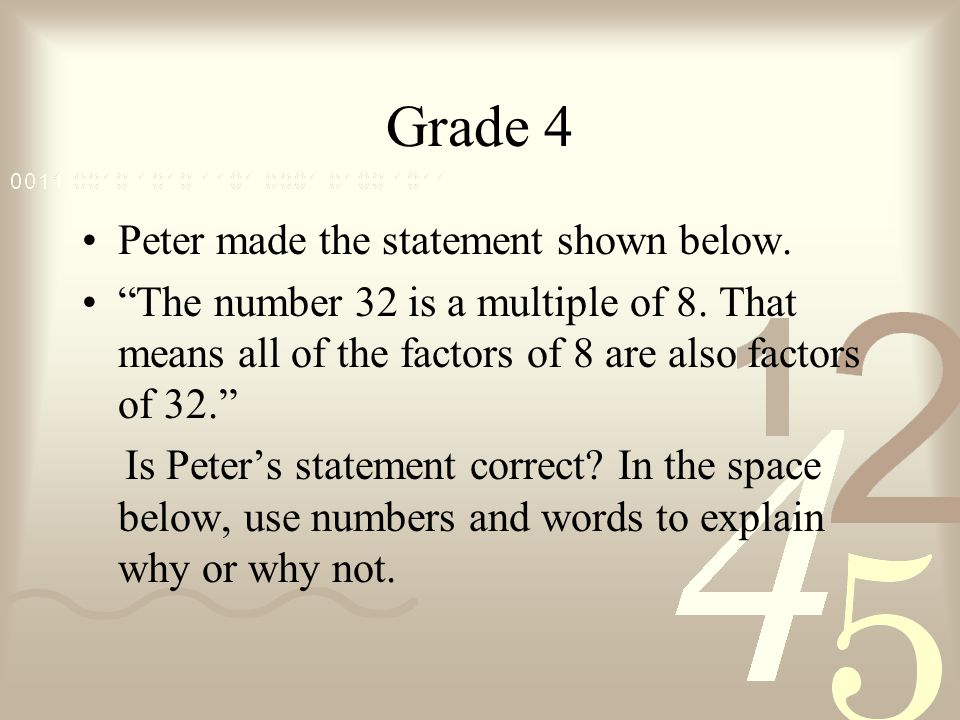 Grade 4 Peter made the statement shown below. The number 32 is a multiple of 8.