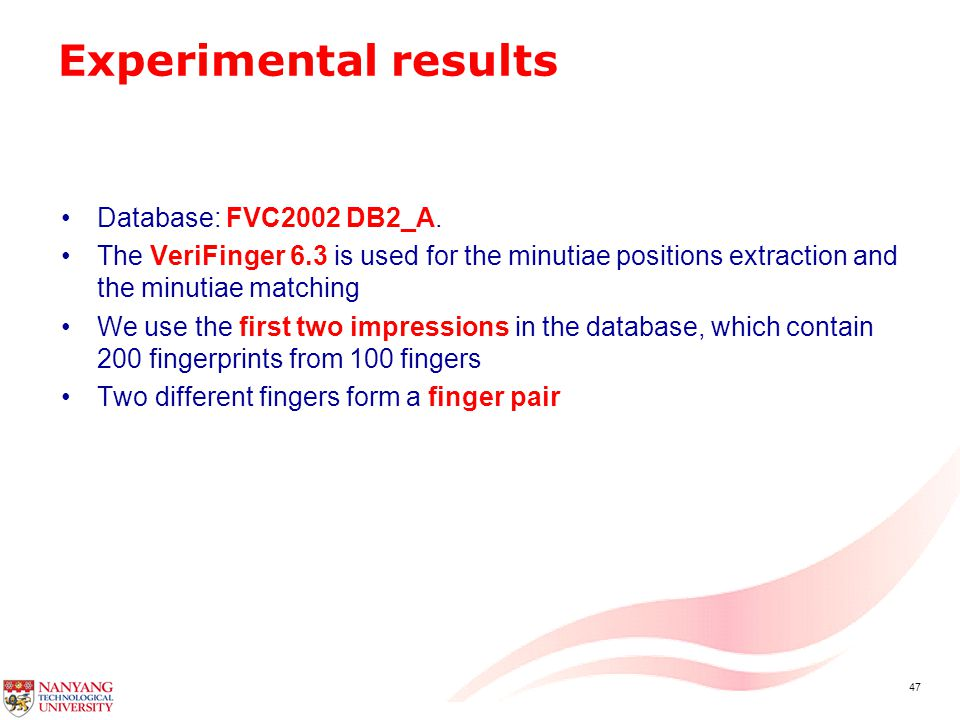 47 Experimental results Database: FVC2002 DB2_A.
