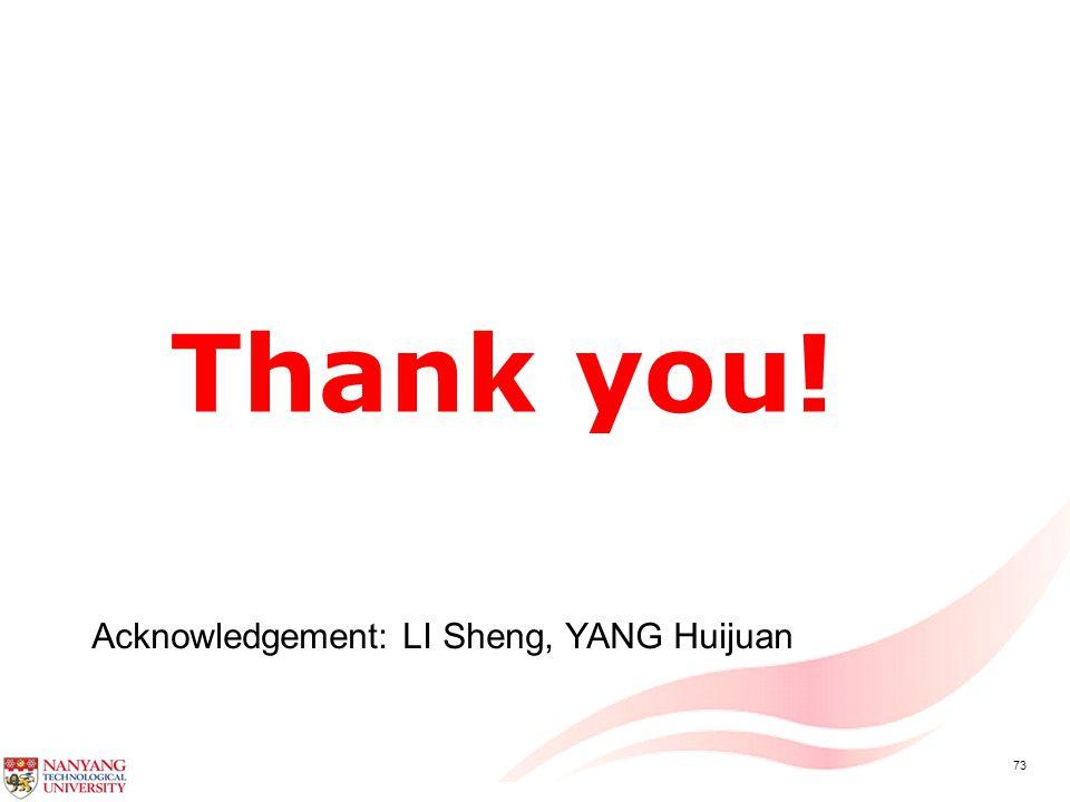 73 Thank you! Acknowledgement: LI Sheng, YANG Huijuan