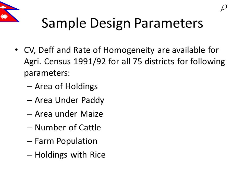 Sample Design Parameters CV, Deff and Rate of Homogeneity are available for Agri.