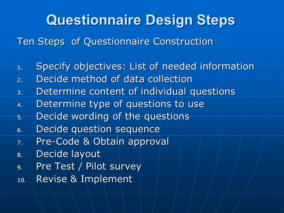 Questionnaire Design Steps Ten Steps of Questionnaire Construction 1.