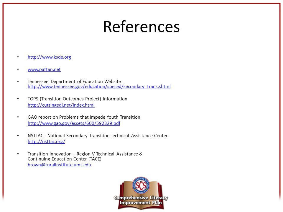 References http://www.ksde.org www.pattan.net Tennessee Department of Education Website http://www.tennessee.gov/education/speced/secondary_trans.shtm