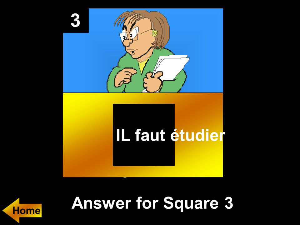 3 Answer for Square 3 IL faut étudier Home