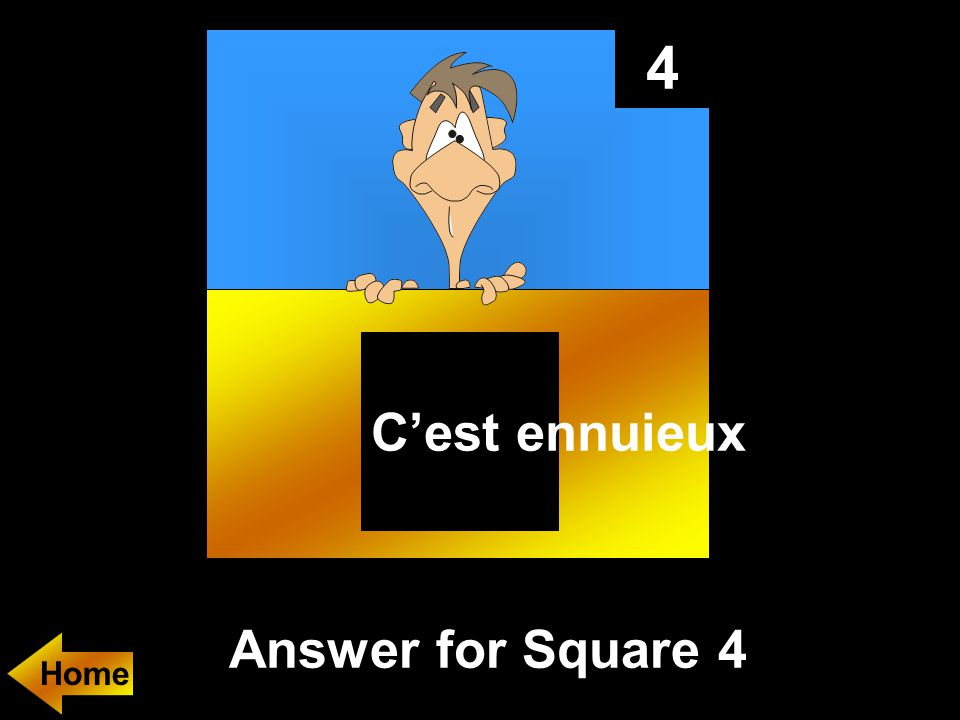 4 Answer for Square 4 C'est ennuieux Home