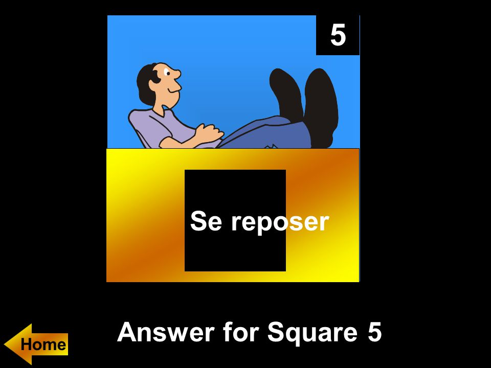 5 Answer for Square 5 Se reposer Home