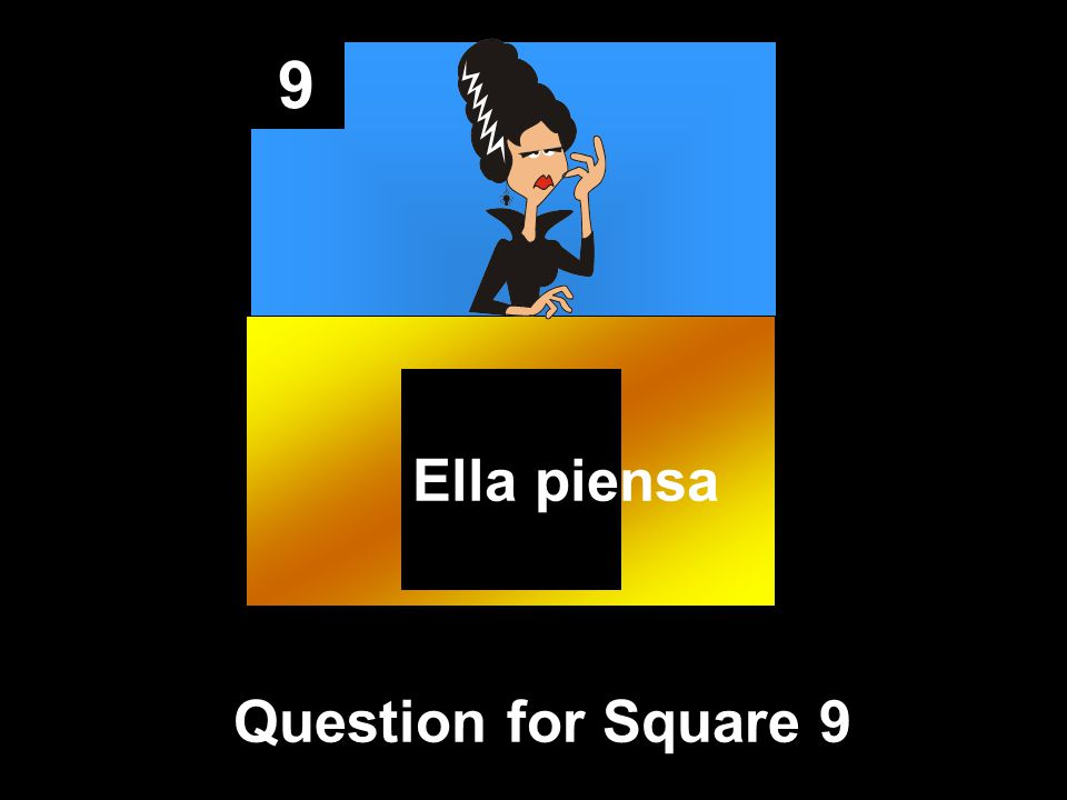 9 Question for Square 9 Ella piensa