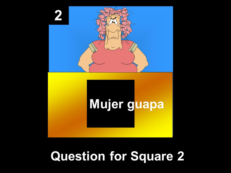 2 Question for Square 2 Mujer guapa