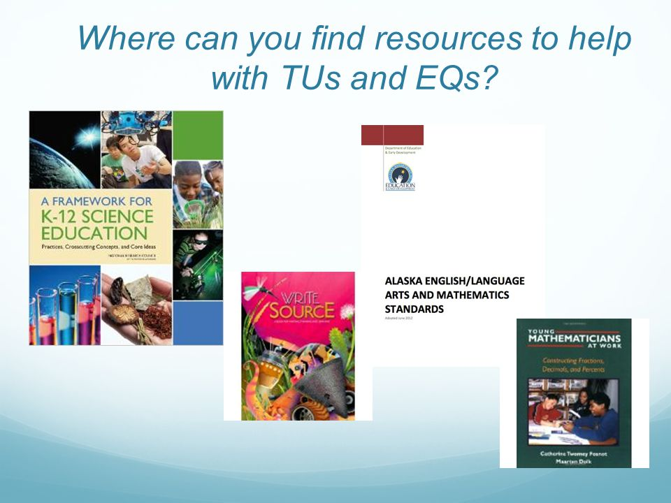 Where can you find resources to help with TUs and EQs?