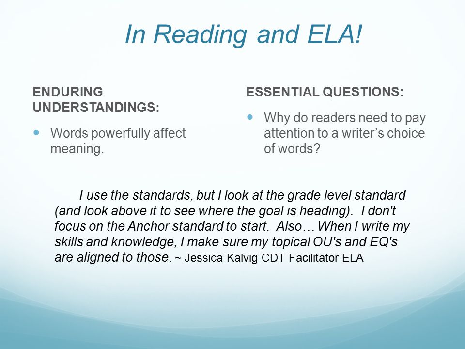 In Reading and ELA! ENDURING UNDERSTANDINGS: Words powerfully affect meaning. ESSENTIAL QUESTIONS: Why do readers need to pay attention to a writer's