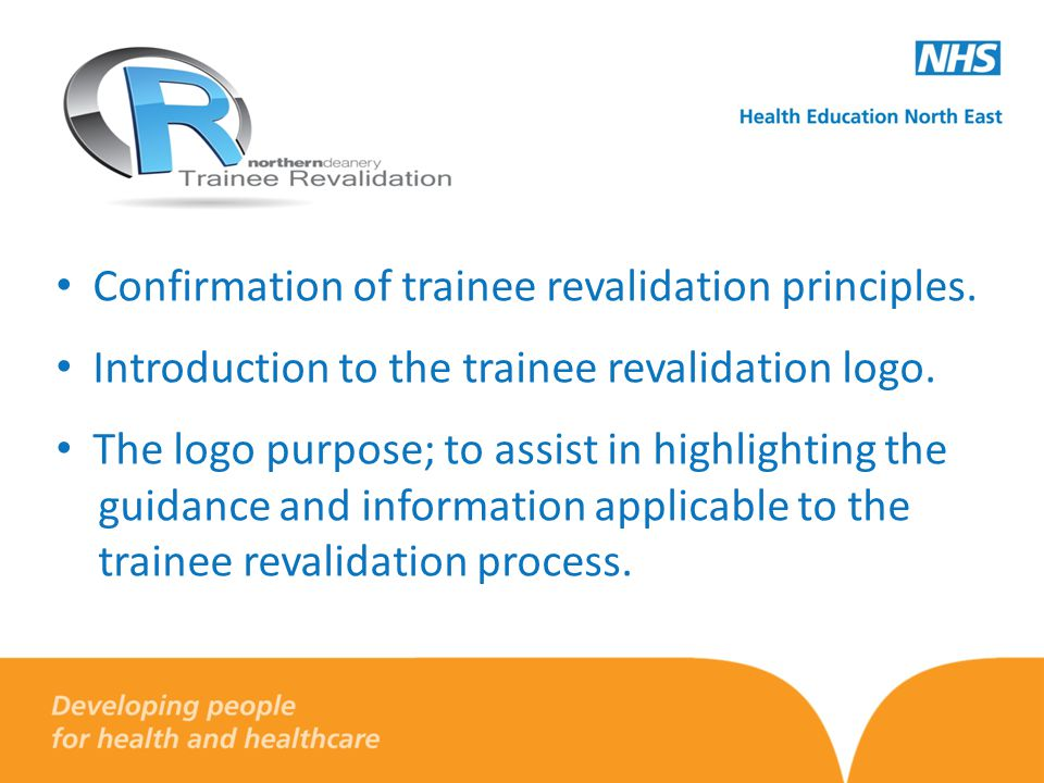 Confirmation of trainee revalidation principles. Introduction to the trainee revalidation logo.