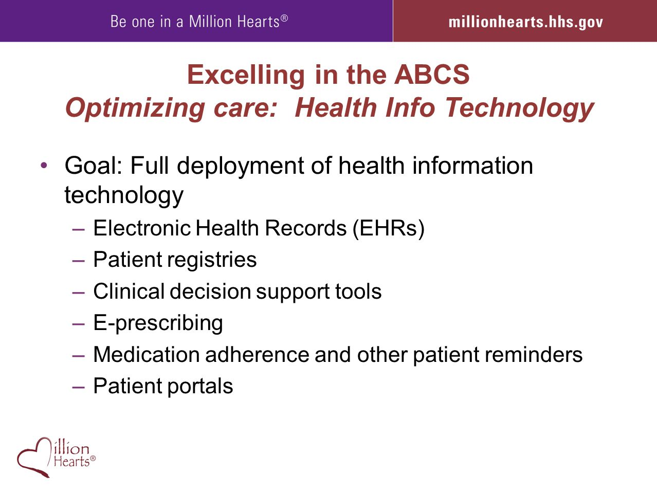 Excelling in the ABCS Optimizing care: Health Info Technology Goal: Full deployment of health information technology –Electronic Health Records (EHRs)