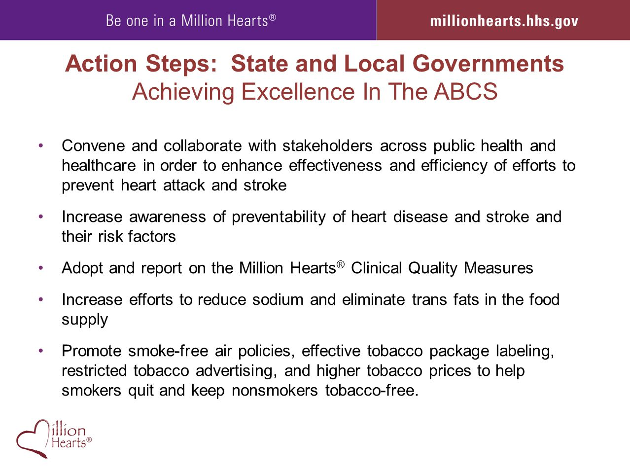 Action Steps: State and Local Governments Achieving Excellence In The ABCS Convene and collaborate with stakeholders across public health and healthca