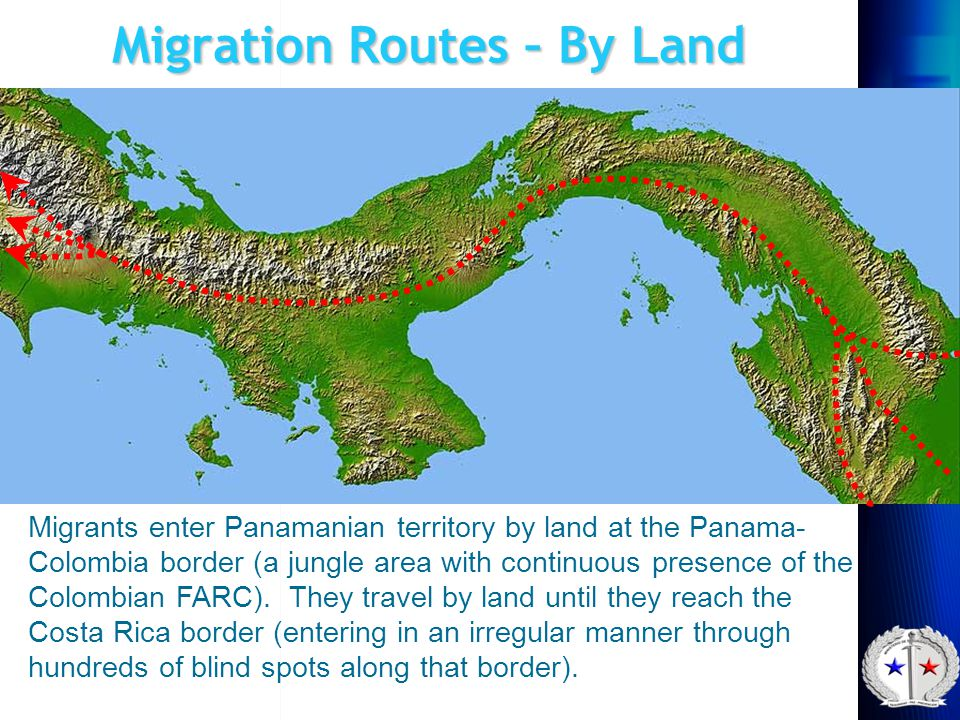 Migration Routes – By Land Migrants enter Panamanian territory by land at the Panama- Colombia border (a jungle area with continuous presence of the C