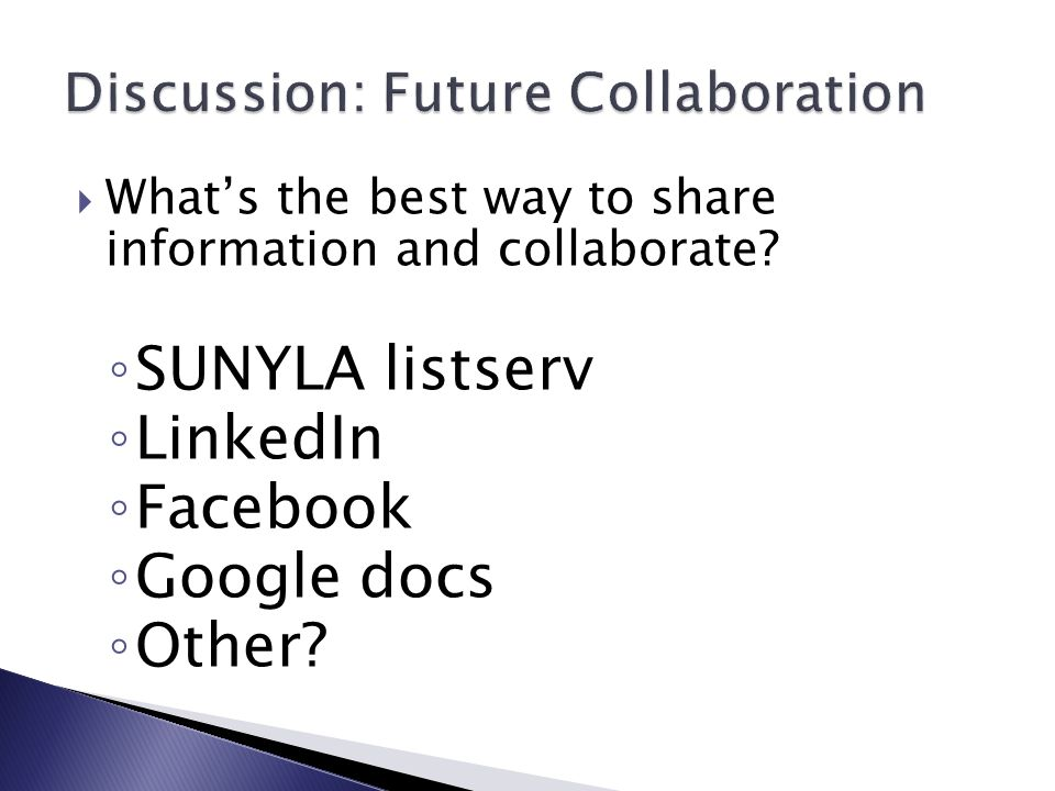  What's the best way to share information and collaborate.
