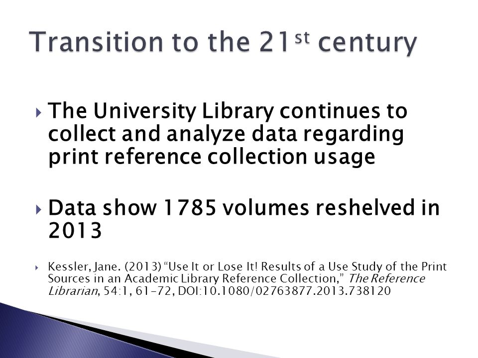 1.Do you have a print reference collection. Yes/no 2.
