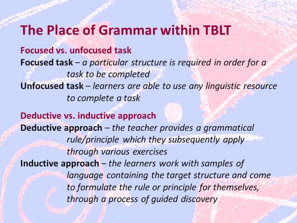The Place of Grammar within TBLT Focused vs.