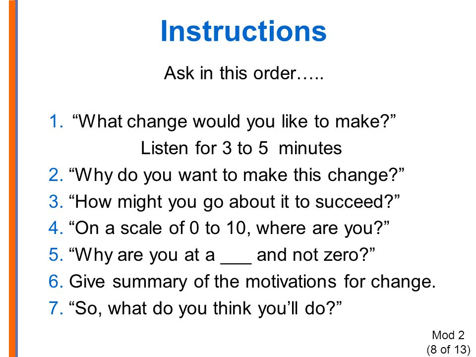 Instructions Ask in this order…..