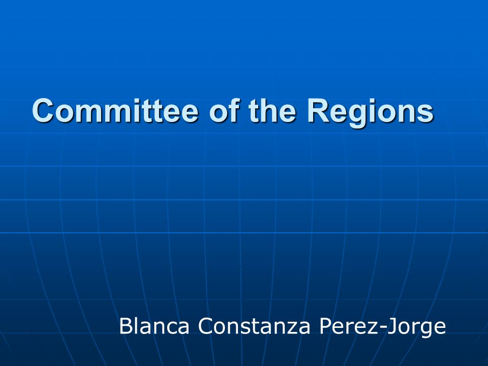 Committee of the Regions Blanca Constanza Perez-Jorge