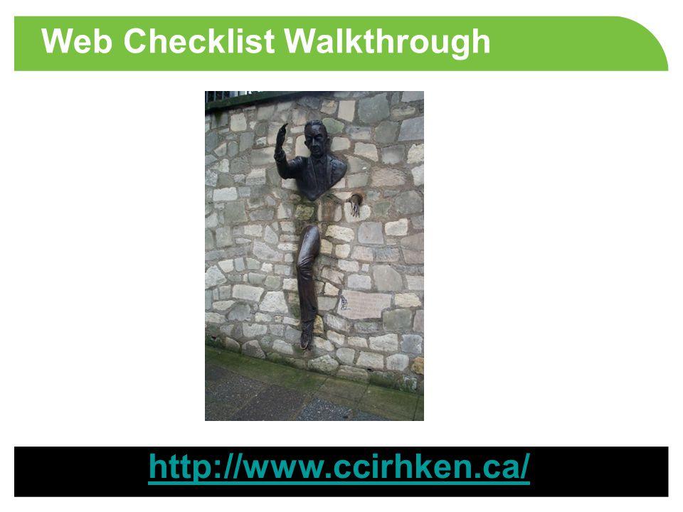 Web Checklist Walkthrough http://www.ccirhken.ca/