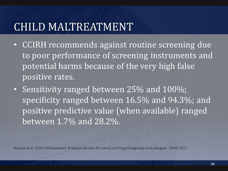 CHILD MALTREATMENTCHILD MALTREATMENT CCIRH recommends against routine screening due to poor performance of screening instruments and potential harms b
