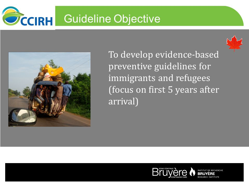 Guideline Objective To develop evidence-based preventive guidelines for immigrants and refugees (focus on first 5 years after arrival) 8