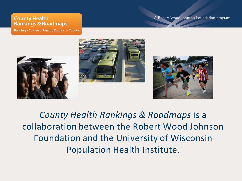 23 www.countyhealthrankings.org/roadmaps/action-center