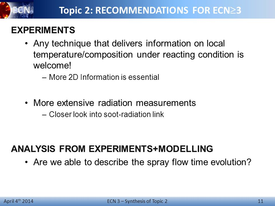 ECN 3 – Synthesis of Topic 2 11 April 4 th 2014 Topic 2: RECOMMENDATIONS FOR ECN  3 EXPERIMENTS Any technique that delivers information on local temp