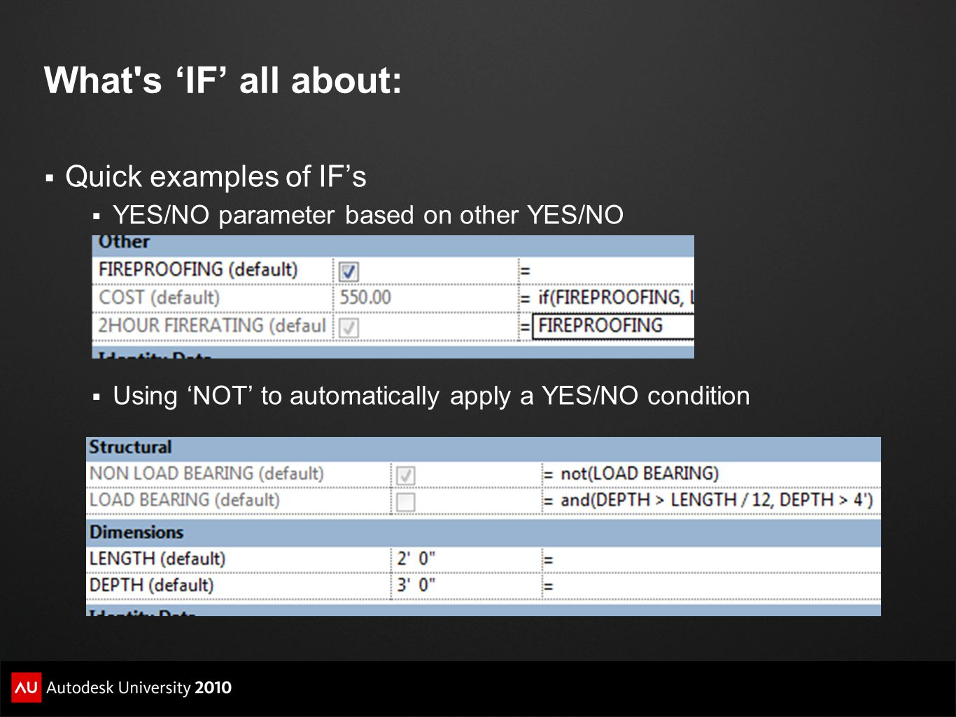 What's 'IF' all about:  Quick examples of IF's  YES/NO parameter based on other YES/NO  Using 'NOT' to automatically apply a YES/NO condition
