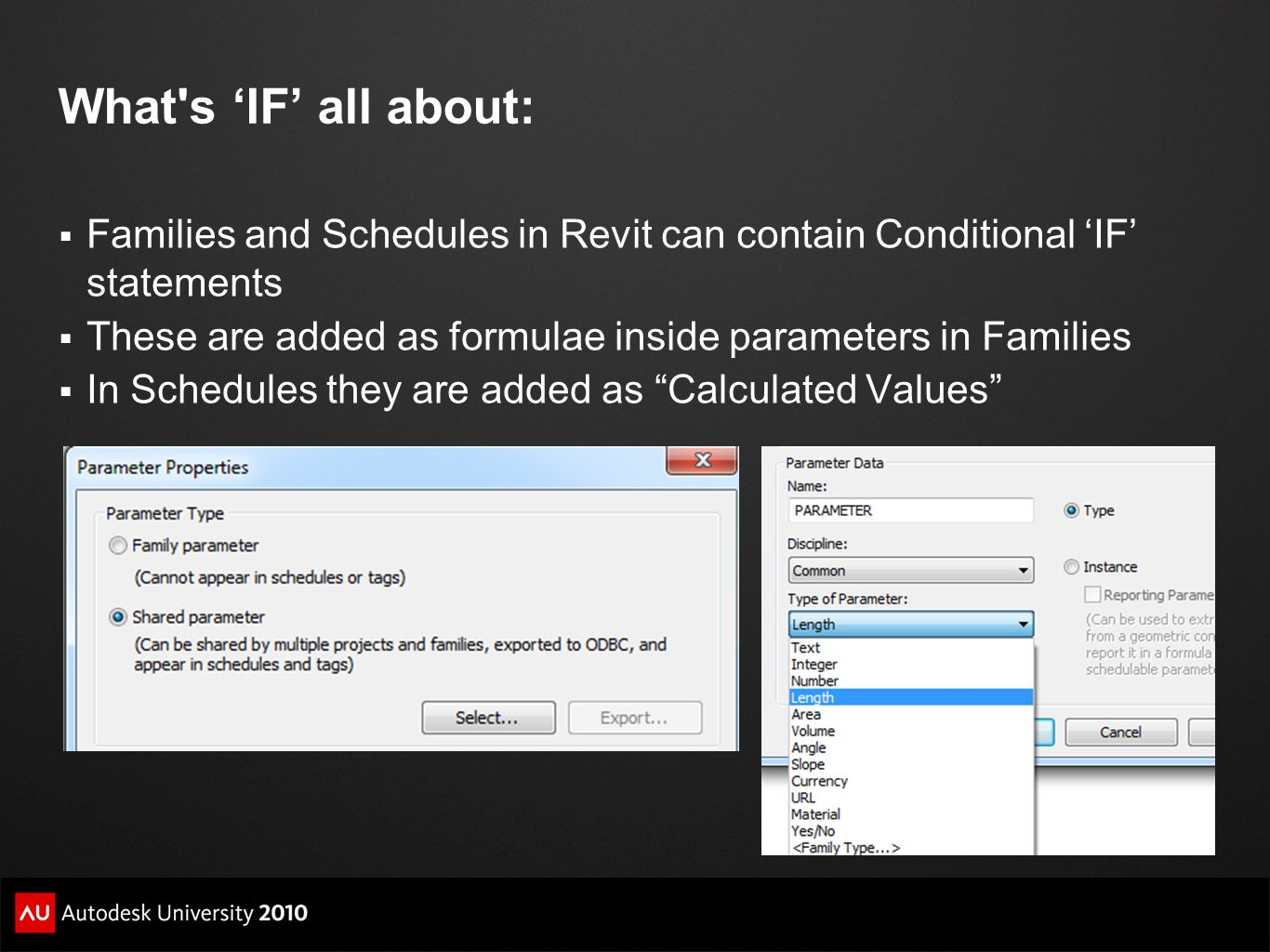 What's 'IF' all about:  Families and Schedules in Revit can contain Conditional 'IF' statements  These are added as formulae inside parameters in Fa