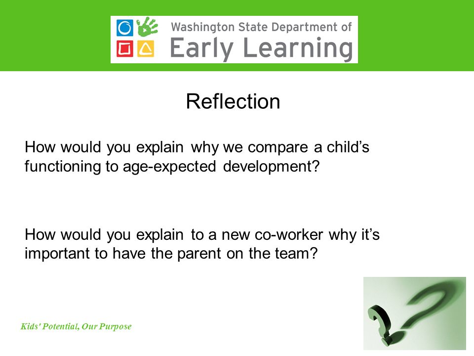 Reflection How would you explain why we compare a child's functioning to age-expected development.