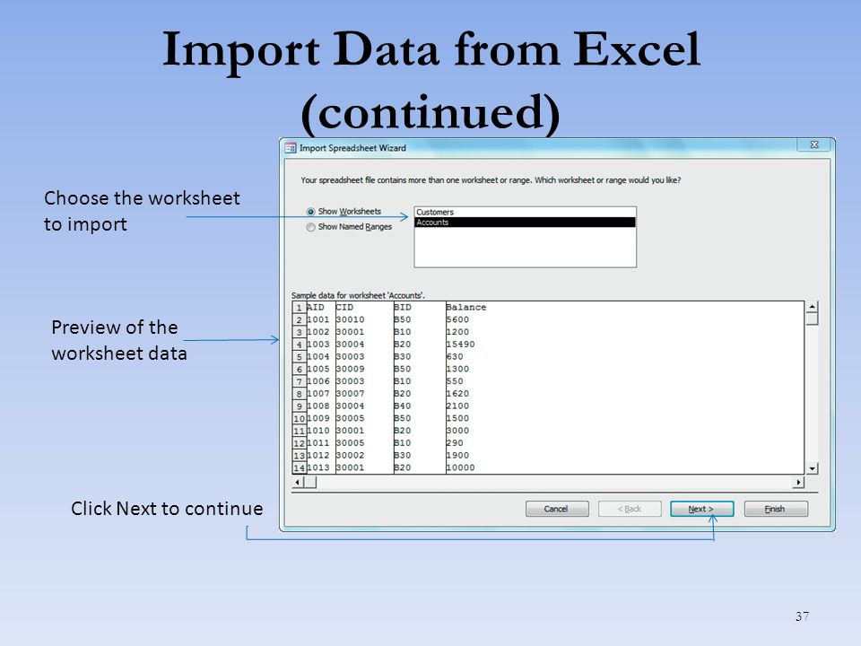 Import Data from Excel (continued) 37 Choose the worksheet to import Preview of the worksheet data Click Next to continue